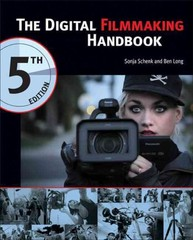 The Digital Filmmaking Handbook 5th Edition 9781305258716 1305258711