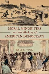 Moral Minorities and the Making of American Democracy 1st Edition 9780199371921 019937192X