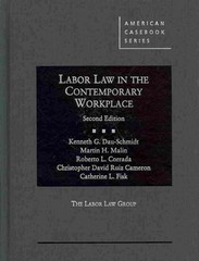 Labor Law in the Contemporary Workplace, 2D 2nd Edition 9780314289360 0314289364