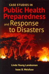 Case Studies In Public Health Preparedness And Response To Disasters 1st Edition 9781284057027 128405702X
