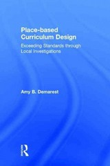 Place-based Curriculum Design 1st Edition 9781317746782 1317746783