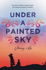 Under a Painted Sky 1st Edition 9780399168031 0399168036