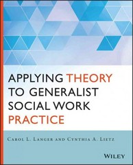 Applying Theory to Generalist Social Work Practice 1st Edition 9781118859766 1118859766