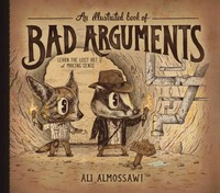 An Illustrated Book of Bad Arguments 1st Edition 9781615192250 1615192255