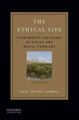 The Ethical Life: Fundamental Readings in Ethics and Moral Problems 3rd Edition 9780190240868 0190240865