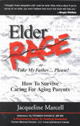 Elder Rage or Take My Father...Please! 2nd edition 9780967970318 0967970318