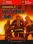 Fundamentals Of Fire Fighter Skills 1st edition 9780763746285 0763746282