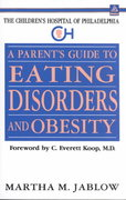 A Parent's Guide to Eating Disorders and Obesity (The Children's Hospital of Philadelphia Series) 0 9780440506454 044050645X