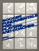 Soccer Fundamentals for Players and Coaches 0 9780138152185 0138152187