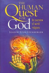 The Human Quest for God 1st Edition 9781585955664 1585955663