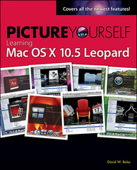 Picture Yourself Learning Mac OS X 10.5 Leopard 1st edition 9781598636550 1598636553