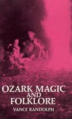 Ozark Magic and Folklore 1st Edition 9780486211817 0486211819