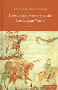 History and Memory in the Carolingian World 0 9780521827171 0521827175