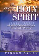 The Century of the Holy Spirit 1st Edition 9781418587536 1418587532