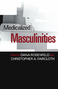 Medicalized Masculinities 0 9781592130986 1592130984