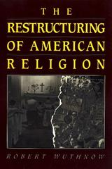 The Restructuring of American Religion 0 9780691020570 0691020574