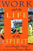 WORK AND THE LIFE OF THE SPIRIT 0 9781562790998 1562790994