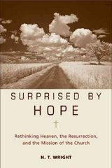 Surprised by Hope 1st Edition 9780061551826 0061551821