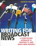 Writing for Broadcast News 0 9780742540279 0742540278