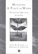 Museums: A Place to Work 1st Edition 9780415127240 0415127246
