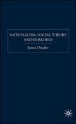 Nationalism, Social Theory and Durkheim 1st edition 9781403996794 1403996792