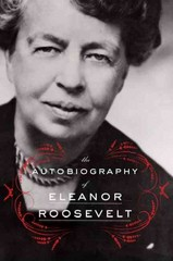 The Autobiography of Eleanor Roosevelt 1st Edition 9780062355911 0062355910
