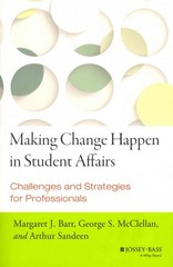 Making Change Happen in Student Affairs 1st Edition 9781118903575 1118903579