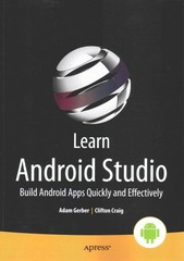 Learn Android Studio 1st Edition 9781430266013 1430266015