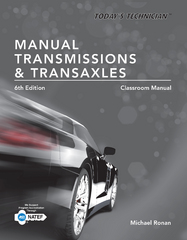 Today's Technician: Manual Transmissions and Transaxles Classroom Manual and Shop Manual 6th Edition 9781305534070 1305534077