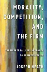 Morality, Competition, and the Firm 1st Edition 9780199990498 0199990492
