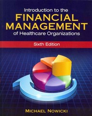 Introduction to the Financial Management of Healthcare Organizations 6th Edition 9781567936698 1567936695