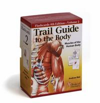 Trail Guide to the Body Flashcards, Volume 2 5th Edition 9780982978689 0982978685