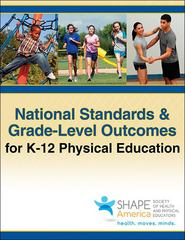 National Standards & Grade-Level Outcomes for K-12 Physical Education 1st Edition 9781450496636 1450496636