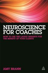 Neuroscience for Coaches 1st Edition 9780749472375 0749472375