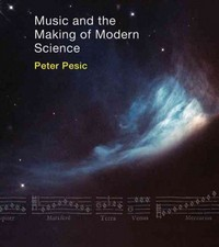 Music and the Making of Modern Science 1st Edition 9780262027274 0262027275