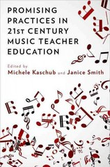 Promising Practices in 21st Century Music Teacher Education 1st Edition 9780199384761 0199384762