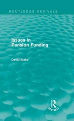 Issues in Pension Funding (Routledge Revivals) 1st Edition 9781317691129 1317691121