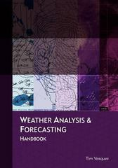 Weather Analysis and Forecasting Handbook 1st Edition 9780983253303 0983253307
