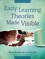 Early Learning Theories Made Visible 1st Edition 9781605542362 1605542369