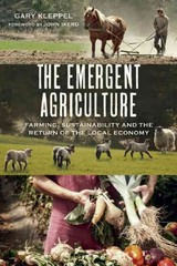 The Emergent Agriculture 1st Edition 9780865717732 0865717737
