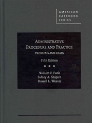 Administrative Procedure and Practice, Problems and Cases, 5th 5th Edition 9780314286949 0314286942