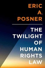 The Twilight of Human Rights Law 1st Edition 9780199313457 0199313458