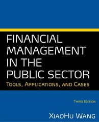 Financial Management in the Public Sector 3rd Edition 9780765636911 0765636913