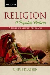 Religion and Popular Culture 1st Edition 9780195449181 0195449185