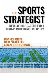 The Sports Strategist: Developing Leaders for a High-Performance Industry 1st Edition 9780190206161 0190206160