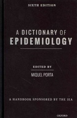 A Dictionary of Epidemiology 6th Edition 9780199976720 0199976724