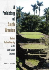 A Prehistory of South America 1st Edition 9781607323327 160732332X