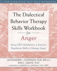 The Dialectical Behavior Therapy Skills Workbook for Anger 1st Edition 9781626250215 1626250219