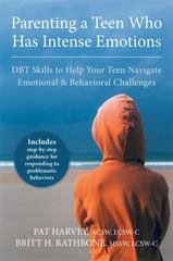 Parenting a Teen Who Has Intense Emotions 1st Edition 9781626251885 1626251886