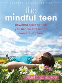 The Mindful Teen 1st Edition 9781626250802 1626250804